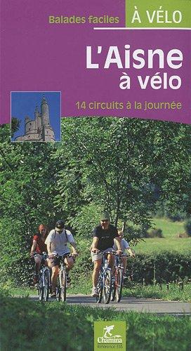 L'Aisne à vélo : 14 circuits à la journée