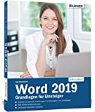 Word 2019 - Grundlagen für Einsteiger: Leicht verständlich. Mit Online-Videos und Übungensdateien...