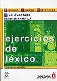 Ejercicios de léxico. Nivel avanzado (Material Complementario - Practica - Ejercicios De Léxico - Nivel Avanzado)