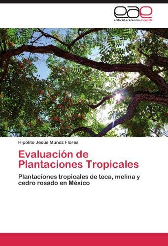 Evaluacion de Plantaciones Tropicales por Hip Lito Jes?'s Mu Oz Flores