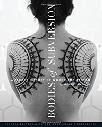 Bodies of Subversion: A Secret History of Women and Tattoo, Third Edition