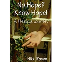No Hope? Know Hope!: A Healing Journey