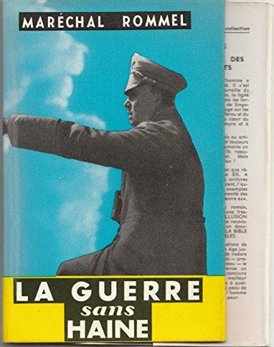 Maréchal Rommel. La Guerre sans haine : Carnets présentés par Basil Henry Liddell-Hart. L'Histoire des papiers de Rommel, avant-propos par Manfred Rommel