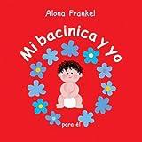 Mi bacinica y yo (para el) (Spanish Edition) by Alona Frankel (2013-01-09)