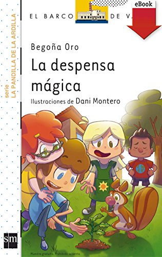 La despensa mágica (Kindle) (La pandilla de la ardilla nº 1) por Begoña Oro Pradera