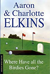Where Have All the Birdies Gone? (Lee Ofsted, Book 4) by Aaron Elkins (2004-12-01)