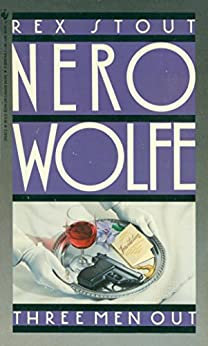 THREE MEN OUT (A Nero Wolfe Mystery Book 23) by [Stout, Rex]