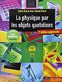 la physique par les objets quotidiens (2e ????dition) by Cedric; Poizat, Jean-Claude Ray (2014-10-07)