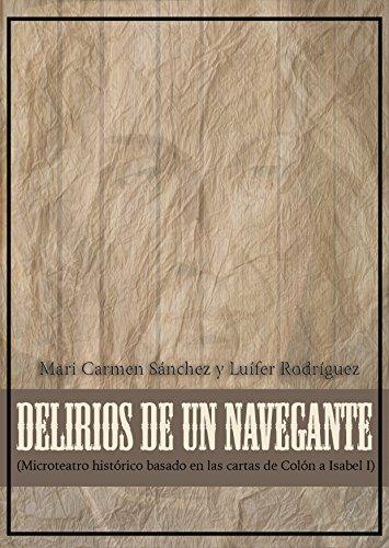 DELIRIOS de un NAVEGANTE: (Microteatro histórico basado en las cartas de Colón a Isabel I) por mari carmen sánchez luifer rodriguez