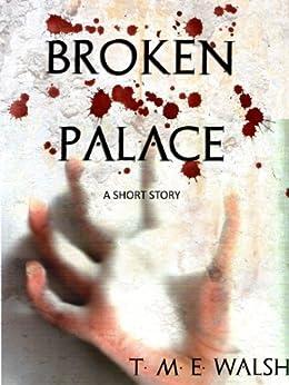 Broken Palace by [Walsh, T. M. E.]