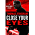 Close Your Eyes (A Private Investigator Mystery Series of Crime and Suspense, Martin Rhodes #1)