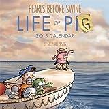 Pearls Before Swine 2015 Wall Calendar by Stephan Pastis (2014-08-19)