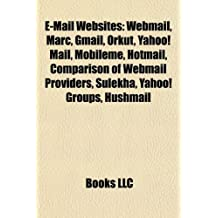 E-mail Websites: Webmail, Marc, Gmail, Orkut, Yahoo! Mail, Mobileme, Hotmail, Comparison of Webmail Providers, Sulekha, Yahoo! Groups,