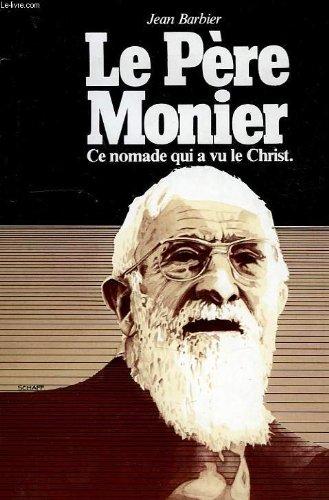 Le Pre Monier. Ce nomade qui a vu le Christ