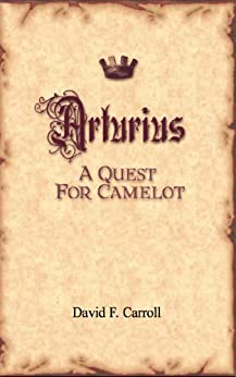 Arturius - A Quest For Camelot by [Carroll, David]