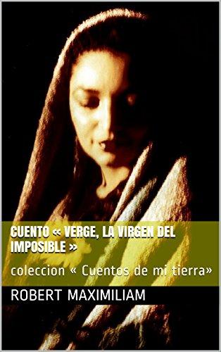 Cuento « VERGE, La virgen del Imposible »: coleccion « Cuentos de mi tierra»