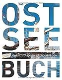 Das Ostsee Buch: Highlights einer faszinierenden Region (KUNTH Das ... Buch. Highlights einer faszinierenden Stadt) - KUNTH Verlag GmbH & Co. KG