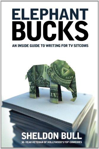 elephant-bucks-an-insiders-guide-to-writing-for-tv-sitcoms