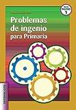Problemas De Ingenio Para Primaria - 1ª Edición. (Ciudad de las ciencias) - 9788498423013