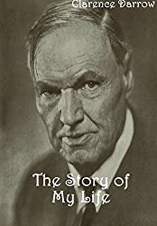 The Story of My Life by Clarence Darrow (2015-07-28)