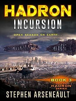 HADRON Incursion (English Edition) di [Arseneault, Stephen]