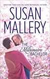 The Millionaire Bachelor (Silhouette Special Edition)