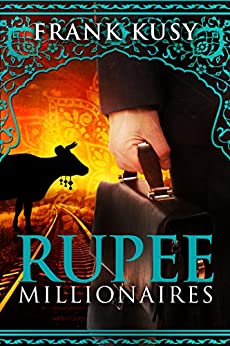 Rupee Millionaires (English Edition) von [Kusy, Frank]