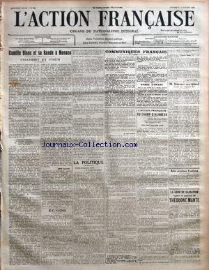 ACTION FRANCAISE (L') [No 330] du 25/11/1916 - KAMILLE BLANC ET SA BANDE A MONACO - CHABERT ET TRUB PAR LEON DAUDET ECHOS LA POLITIQUE - D'UNE DICTATURE CIVILE A LA GUERRE TOTALE PAR JACQUES POUSSIN COMMUNIQUES FRANCAIS - AVIATION - ARMEE D'ORIENT L'ACTION FRANCAISE AU CHAMP D'HONNEUR - SEPT CENT NEUVIEME LISTE PAR J. CHALLAMEL M. STURMER REMPLACE PAR M. TREPOF PAR J. B. NOTRE PROCHAIN FEUILLETON LA COUR DE CASSATION REJETTE LE POURVOI DE THEODORE MANTE.