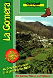 Wanderführer La Gomera: Bergwanderungen in ursprünglicher Natur - Rüdiger Steuer