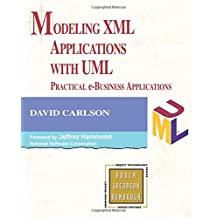 Modeling XML Applications with UML: Practical e-Business Applications (Object Technology Series)