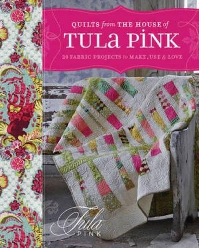 quilts-from-the-house-of-tula-pink-20-fabric-projects-to-make-use-and-love