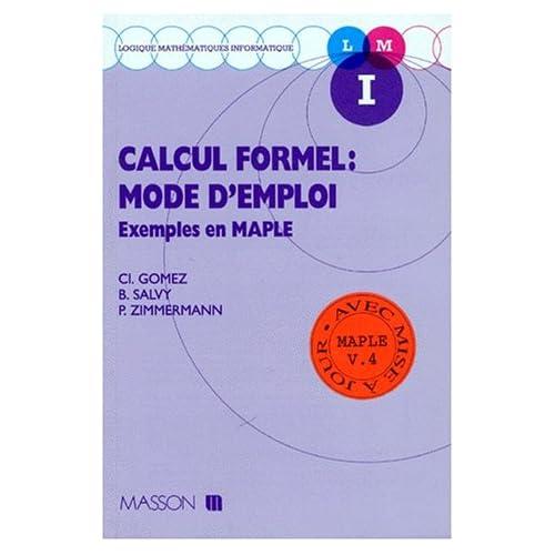 Calcul formel : mode d'emploi. Exemples en Maple