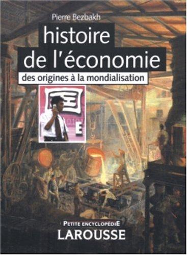 Histoire de l'économie : Des origines à la m...