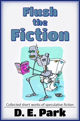 Flush the Fiction: Collected short works of speculative fiction (English Edition)