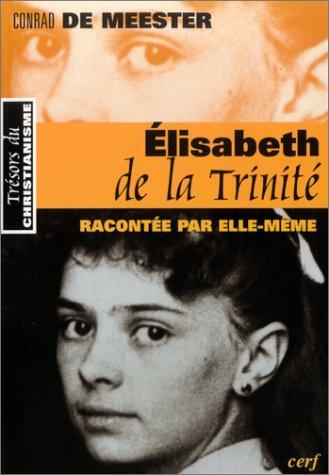 Elisabeth de la Trinité racontée par elle-même