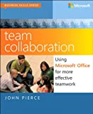 Team Collaboration: Using Microsoft Office for More Effective Teamwork (Business Skills)