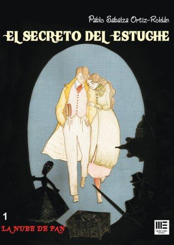 El secreto del estuche (La nube de Pan nº 1) por Pablo Sabalza Ortiz-Roldán