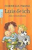 Luis & ich: Alle Geschichten - Cornelia Franz