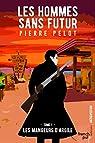 Les hommes sans futur - tome 1 Les mangeurs d'argile par Pelot