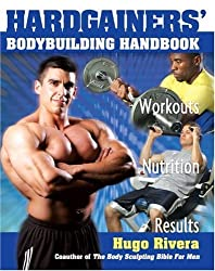 The Hardgainer's Body Building Handbook: Powerful Secrets for Unleashing Your Muscle Mass Fast