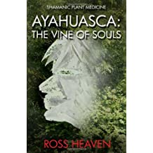 Ayahuasca: The Vine of Souls