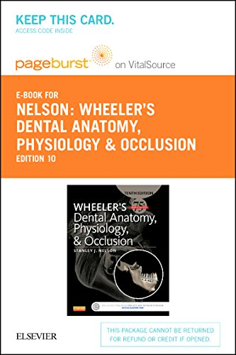 Wheeler's Dental Anatomy, Physiology and Occlusion Pageburst E-book on Vitalsource Retail Access Card