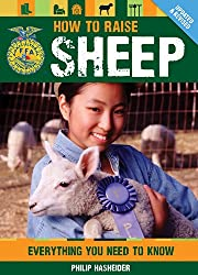 How to Raise Sheep: Everything You Need to Know; Updated & Revised