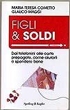 Figli & Soldi Di M. T. Cometto G. Maggi Ed. Sperling & Kupfer
