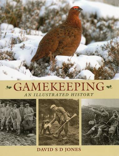 Gamekeeping: An Illustrated History por David D. S. Jones