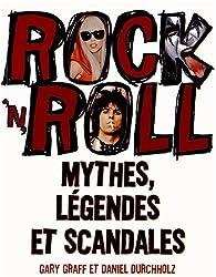 Rock 'n' roll : Mythes, légendes et scandales
