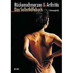 Rückenschmerzen und Arthritis: Das Selbsthilfebuch