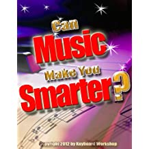 Can Music Make You Smarter? (Success With Music! Book 1)