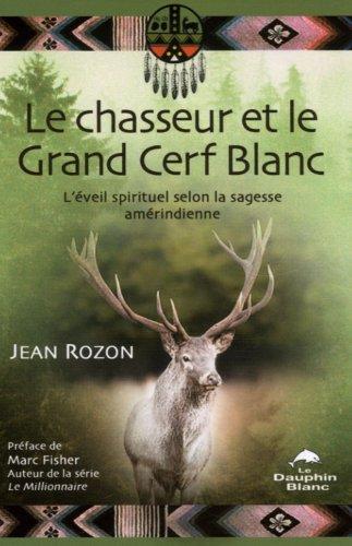 Chasseur et le grand cerf blanc par Jean Rozon