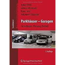 Parkhäuser – Garagen: Grundlagen, Planung, Betrieb (Baukonstruktionen)